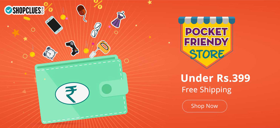 Pocket Friendly Store @Shopclues